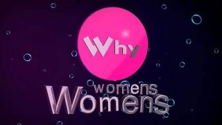 Why womens